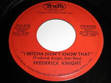 Fredrick Knight: I Betcha Didn't Know That / Let's Make A Deal 45 - Soul