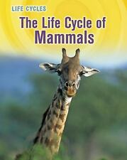 The Life Cycle of Mammals (Life Cycles)