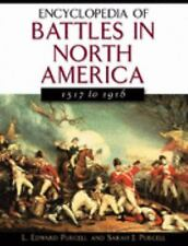 Encyclopedia of Battles in North America : 1517 to 1916 by L. Edward Purcell...