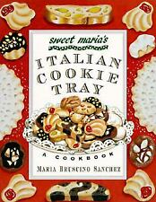 Sweet Maria's Italian Cookie Tray A Cookbook by Maria Bruscino Sanchez