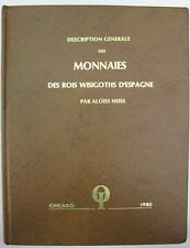 A. HEISS, Monnaies des Rois Wisigoths d'Espagne, 1872, Ristampa Obol Int. 1980