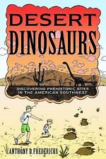Desert Dinosaurs: Discovering Prehistoric Sites in the American Southwest, Frede