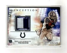 PHILLIP DORSETT 2015 Topps Inception ROOKIE RELICS PATCH #RP-PD 120/125 COLTS