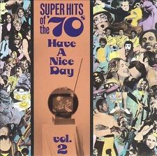 Super Hits of the '70s: Have a Nice Day, Vol. 2 by Various Artists (CD, Jan-1990