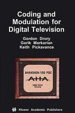 Coding and Modulation for Digital Television 17 by Gordon M. Drury, Keith...