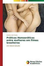 Praticas Homoeroticas Entre Mulheres Em Filmes Brasileiros by Leite Costa...