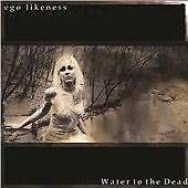 Ego Likeness Water to the Dead CD