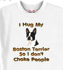 T-Shirt Big Dog  I hug My Boston Terrrie 5 Colors # 309 Men's Women Adopt Rescue
