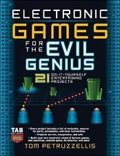 Electronic Games for the Evil Genius: 21 Do-It-Yourself Entertaining P-ExLibrary