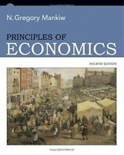 Principles of Economics, 4th Edition (Student Edition) Mankiw, N. Gregory Hardc