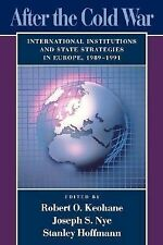 After the Cold War: International Institutions and State Strategies in Europe, 1
