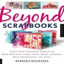 Beyond Scrapbooks: Using Your Scrapbook Supplies to Make Beautiful Cards, Gifts,