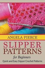 Slipper Patterns for Beginners : Quick and Easy Slipper Crochet Patterns by...