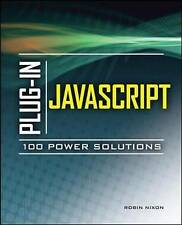 Plug-In JavaScript 100 Power Solutions by Robin Nixon (Paperback, 2010)