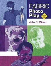 Love to Quilt: Fabric Photo Play by Julia C. Wood (2005, UK-Paperback,...