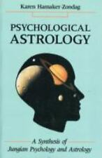 Psychological Astrology : A Synthesis of Jungian Psychology and Astrology by...