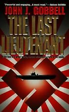 The Last Lieutenant: In The Heat Of A Great Battle, The Fate Of A Country Rests