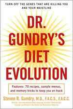 Dr. Gundry's Diet Evolution: Turn Off the Genes That Are Killing You and Your Wa