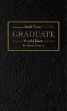 Stuff Every Graduate Should Know : A Handbook for the Real Wor (FREE 2DAY SHIP)