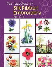 The Handbook of Silk Ribbon Embroidery, Cox, Ann, 1844484602, Book, Acceptable