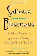 Serious Business: The Art And Commerce Of Animation In America From Betty Boop