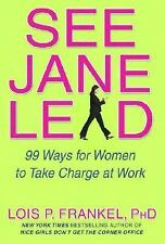 See Jane Lead: 99 Ways for Women to Take Charge at Work, Frankel, Lois P., Good