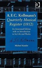 A.F.C. Kollmann's Quarterly Musical Register (1812): An Annotated Edition with a