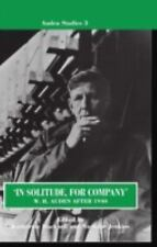 Auden Studies: 'In Solitude, for Company' : W. H. Auden after 1940 3 by W. H....