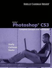 Adobe Photoshop CS3: Complete Concepts and Techniques (Available Titles Skills A