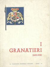 Gino Ciotti. I Granatieri 1659 1935  Roma, DGT 1935