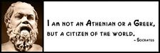 Wall Quote - SOCRATES - I am not an Athenian or a Greek, but a citizen of the