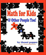 Math for Kids and Other People Too! by Theoni Pappas (Paperback, 1997)