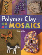 Polymer Clay Mosaics, Wells, Krista, New Book