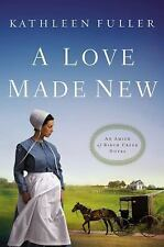 An Amish of Birch Creek Novel: A Love Made New by Kathleen Fuller (2016,...