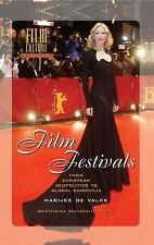 Film Festivals: From European Geopolitics to Global Cinephilia (Film Culture in
