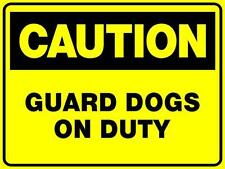 (4 SIGNS) GUARD DOGS ON DUTY THICK PLASTIC / POLY SIGN - 300 X 225MM SIGN