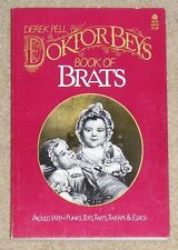 Doktor Bey's Book of Brats by Derek Pell (1984, soft cover)