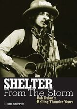 Shelter from the Storm: Bob Dylan's Rolling Thunder Years (Genuine Jawbone Books
