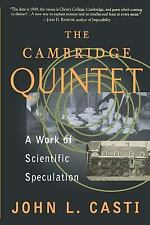 The Cambridge Quintet: A Work Of Scientific Speculation (Helix Books) Casti, Jo