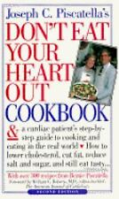 Don't Eat Your Heart Out Cookbook, Joseph C. Piscatella, Good Book