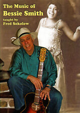 THE MUSIC OF BESSIE SMITH Blues Guitar Video DVD Lesson and TABs by Fred Sokolow