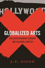 NEW - Globalized Arts: The Entertainment Economy and Cultural Identity
