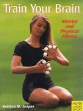 Train Your Brain: Mental and Physical Fitness (Meyer & Meyer sport)