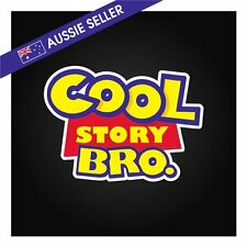 Cool Story Bro Sticker - Decal Toy Story Meme JDM Funny