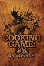 Cooking Game: Best Wild Game Recipes from Deer & Deer Hunting *NEW & FREE SHIP
