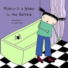 Misery Is a Spider in the Bathtub by Jennifer Hochhauser (2004, Hardcover, Gift)