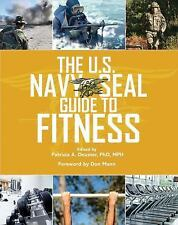 The U. S. NAVY SEAL Guide to Fitness by Patricia A. Deuster-Paperpack- Brand New