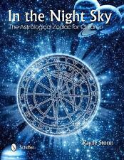 In the Night Sky : The Astrological Zodiac for Children by Rayne Storm (2014,...