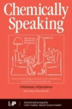 Chemically Speaking: A Dictionary of Quotations-ExLibrary