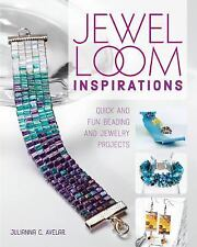 Jewel Loom Inspirations : Quick and Fun Beading and Jewelry Projects by...